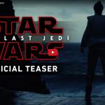 Teaser Trailer Alert: Star Wars: Episode VIII - The Last Jedi | Lucasfilm
