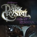 Netflix Announces THE DARK CRYSTAL: AGE OF RESISTANCE, A Prequel Series To The Groundbreaking Jim Henson Classic