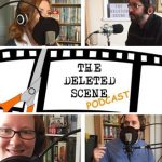 Episode 35 of The Deleted Scene Podcast: Kristian, Meli and Matt Talk Casting with Casting Director Caley Powell