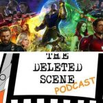 Episode 58 of The Deleted Scene Podcast: Kristian, Caley and Matt Discuss the Trailer for the Eagerly Awaited Avengers Infinity War