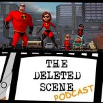 Episode 83 of The Deleted Scene Podcast: Kristian, Caley and Matt Discuss the Long Awaited Disney•Pixar Film INCREDIBLES 2