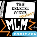 Episode 93 of The Deleted Scene Podcast: Kristian, Caley and Matt Talk to Marc, Jessen and David Live From MCM Comic Con