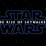 NO ONE IS REALLY GONE: Lucasfilm Unveil the Debut Trailer for STAR WARS: EPISODE IX - THE RISE OF SKYWALKER