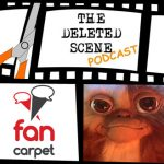 LIVE NOW: Season 2 Episode 3 of The Deleted Scene Podcast Kristian, Caley, Meli and Matt Interview Marc From The Fan Carpet
